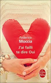 J'ai failli te dire oui – Federico Moccia