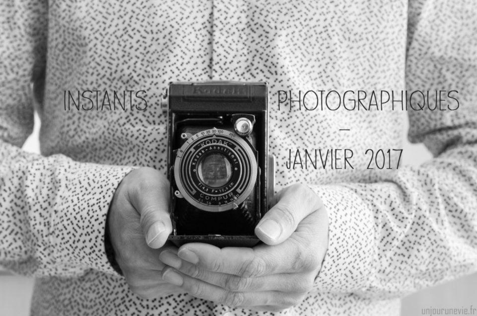 Instants Photographiques #Janvier 2017