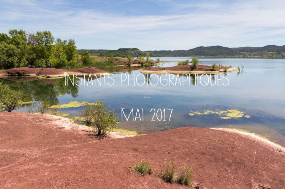 Instants Photographiques #Mai 2017